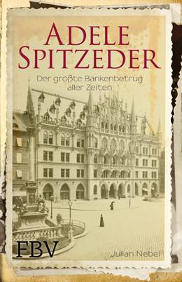 Julian Nebel: <b>Adele Spitzeder. Der größte Bankenbetrug aller Zeiten.</b> Finanzbuch Verlag, München 2018, ISBN 978-3-95972-048-9, 17,99 Euro.