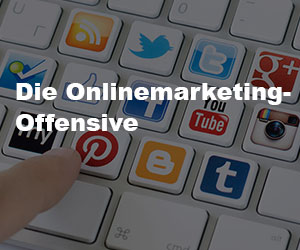 Die Onlinemarketing-Offensive